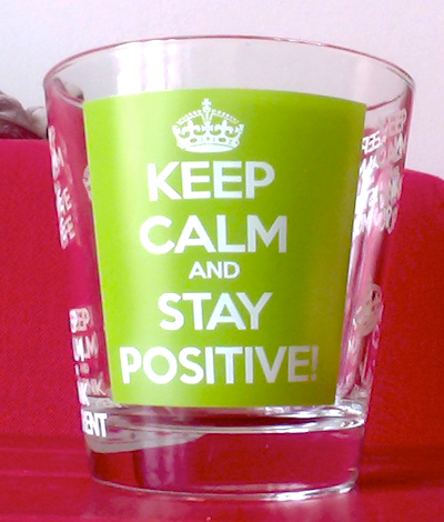 keep calm and stay positive drinking glass